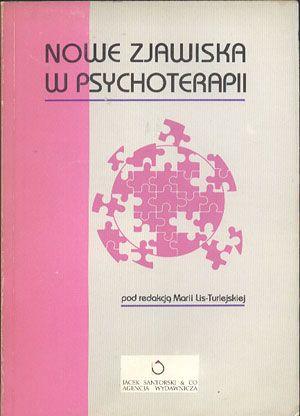 Nowe zjawiska w psychoterapii, Maria Lis-Turlejska (red.), Santorski, 1991, http://www.antykwariat.nepo.pl/nowe-zjawiska-w-psychoterapii-maria-listurlejska-red-p-14120.html
