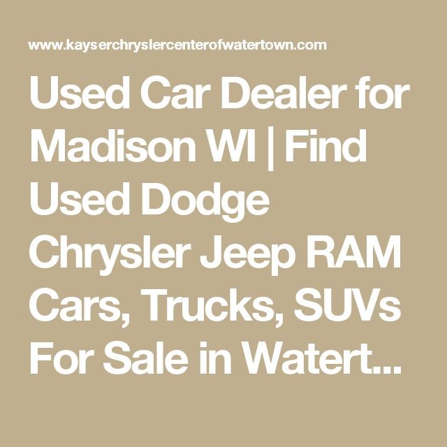 Used Car Dealer for Madison WI | Find Used Dodge Chrysler Jeep RAM Cars, Trucks, SUVs For Sale in Watertown WI