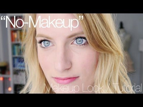 """No Makeup"" Makeup Look / Tutorial 