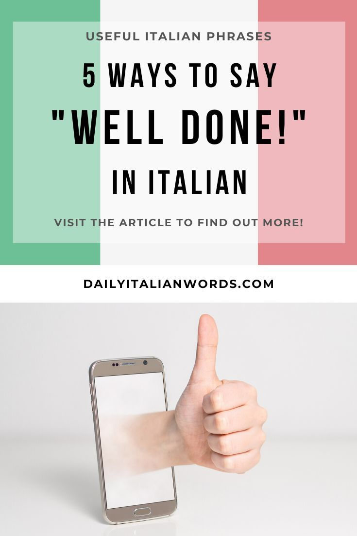 5 Ways To Say Well Done In Italian Italian Words Italian Language Learning Italian Phrases