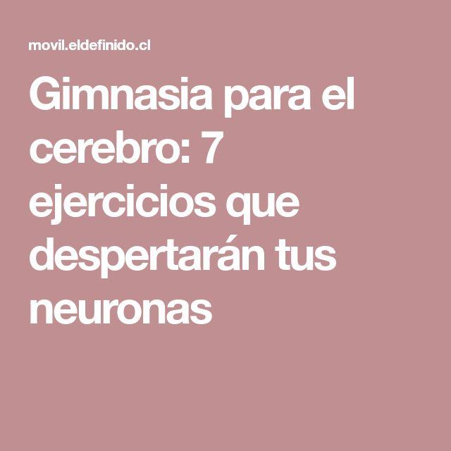 Gimnasia para el cerebro: 7 ejercicios que despertarán tus neuronas #remediosnaturales