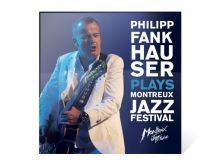 CD/DVD Box set   Philipp Fankhauser plays Montreux Jazz Festival 2012
