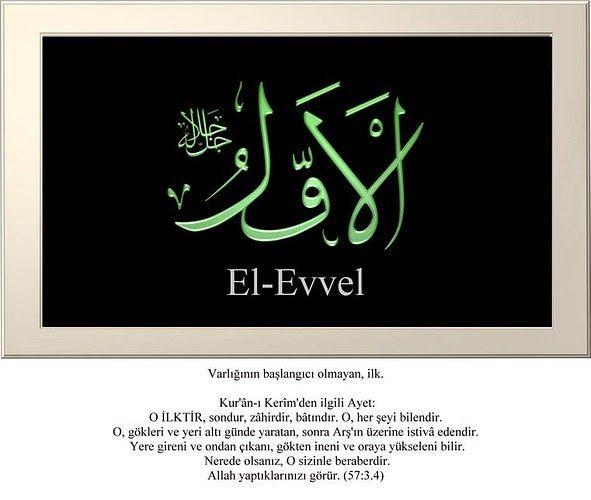 Ezeli olan, varlığının başlangıcı olmayan. #ElEvvel #Esmaül #Hüsna