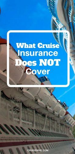 What Cruise Insurance Does NOT Cover