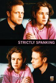 Strictly Spanking is a Gothic, suburban tale about the disastrous sexual awakening of a young woman.  Kate Lloyd's (Iona Brindle) her boyfriend Liam (Patrick Garrow), and Alan (Sid Zanforlin), a reclusive computer repairman What seemed like a game at first eventually turned and people start to get hurt.