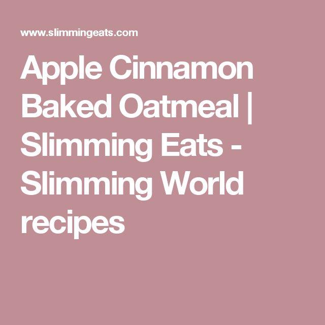 Apple Cinnamon Baked Oatmeal | Slimming Eats - Slimming World recipes