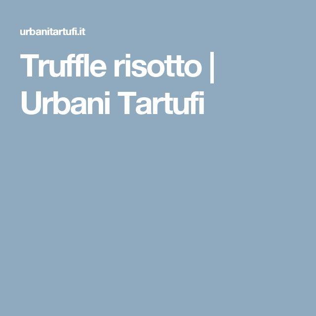 Truffle risotto | Urbani Tartufi