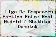 http://tecnoautos.com/wp-content/uploads/imagenes/tendencias/thumbs/liga-de-campeones-partido-entre-real-madrid-y-shakhtar-donetsk.jpg Real Madrid. Liga de Campeones Partido entre Real Madrid y Shakhtar Donetsk, Enlaces, Imágenes, Videos y Tweets - http://tecnoautos.com/actualidad/real-madrid-liga-de-campeones-partido-entre-real-madrid-y-shakhtar-donetsk/