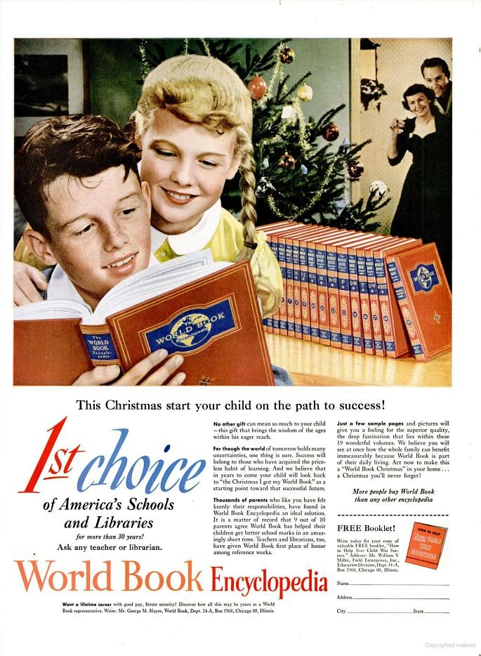 Every home had to have a set of Encyclopedias. Ours had World Book.