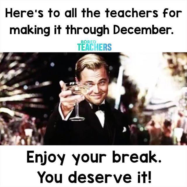 Teachers In December Be Like Make A Meme Teacher Memes Funny Teacher Jokes Teacher Memes