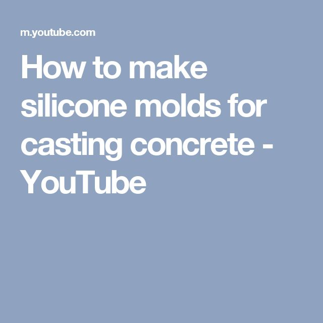 How to make silicone molds for casting concrete - YouTube
