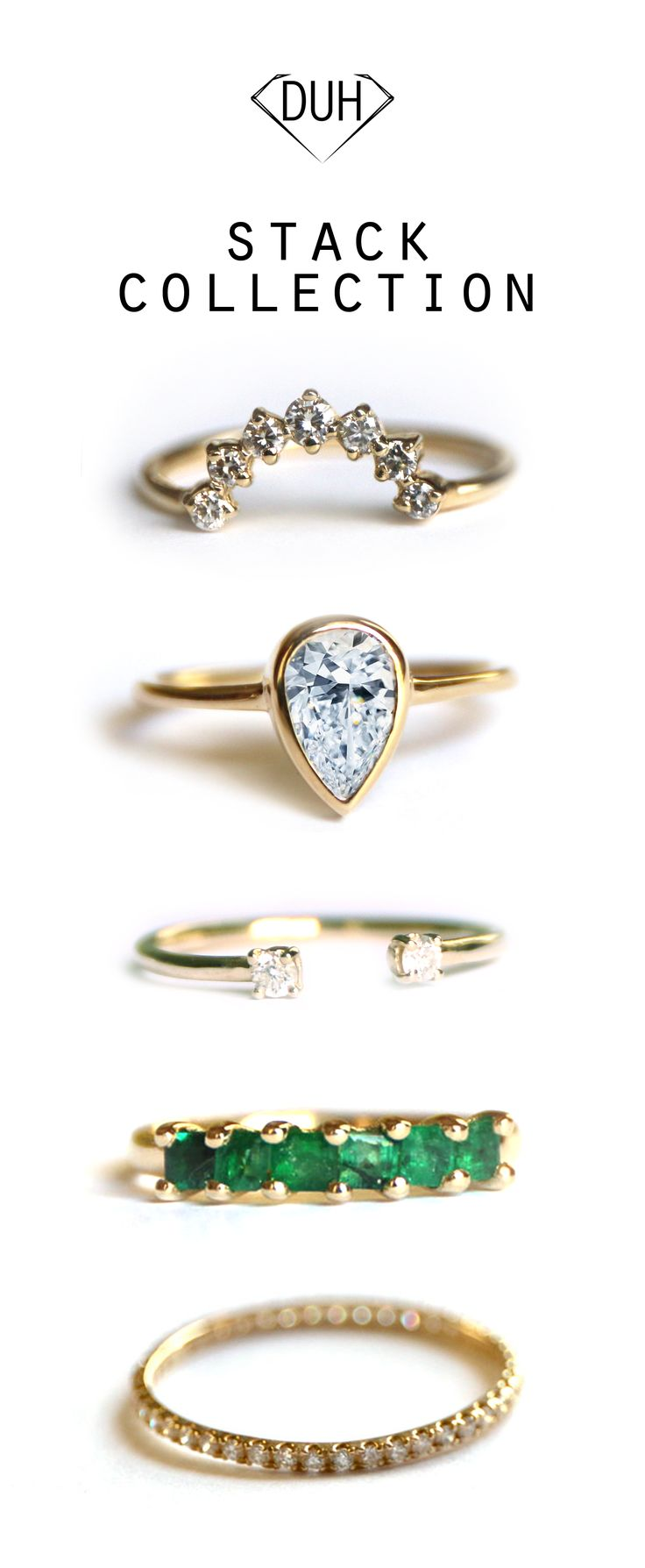 our stacking ring collection! 14k gold bands to embellish your engagement ring - diamond studded cresent ring, bezel set pear engagement ring, diamond duet ring, emerald half eternity band and a delicate diamond eternity band! all completely customizable. learn more by getting in touch at info@makehersayduh.com