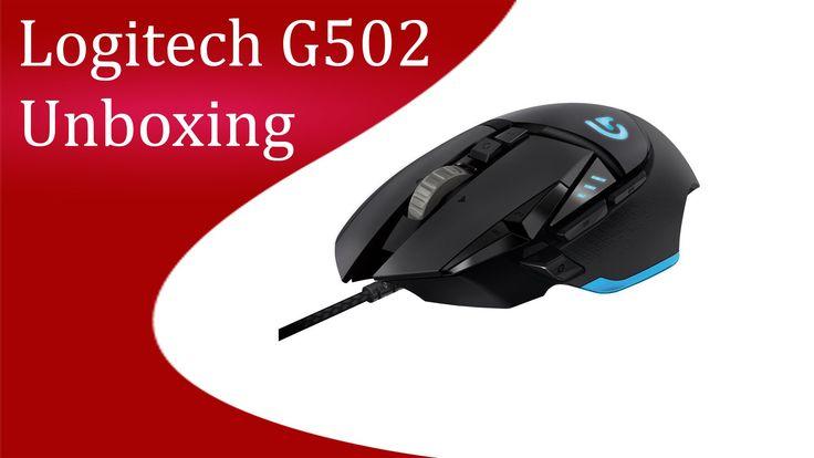 Logitech G502 Unboxing