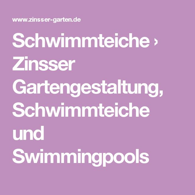 Popular Schwimmteiche ua Zinsser Gartengestaltung Schwimmteiche und Swimmingpools