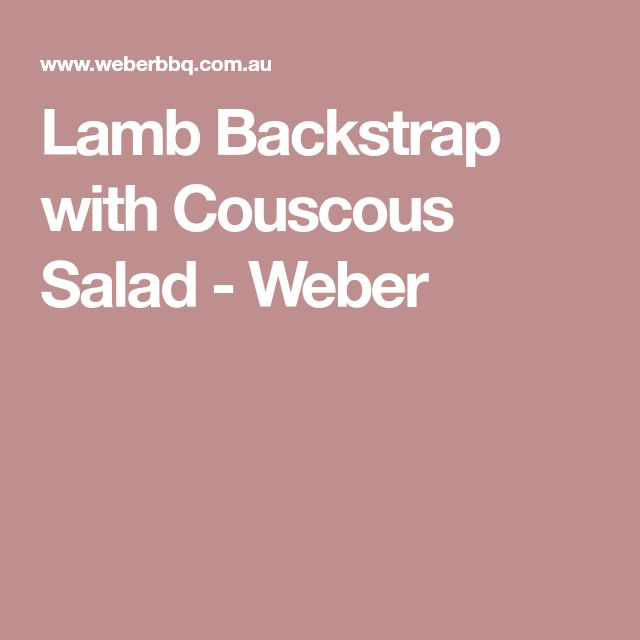 Lamb Backstrap with Couscous Salad - Weber