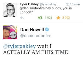 Hahaha oh Tyler you jokester... I dont think Dan is ever going to live the Jonas incident down