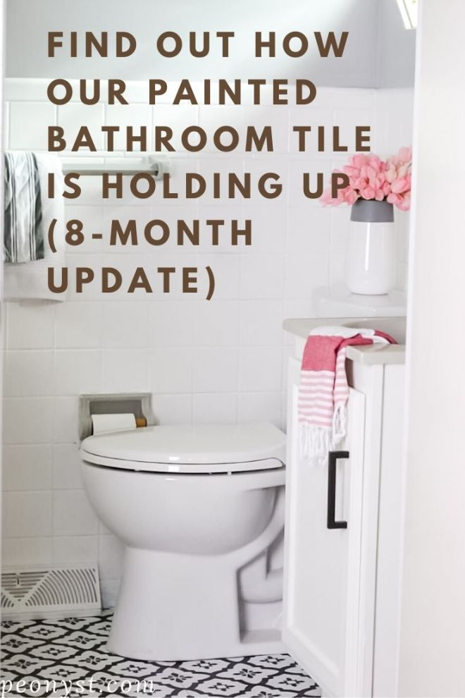 How Our Painted Bathroom Tile And Peel And Stick Tile Are Holding Up 8 Month Update Peony Street In 2020 Stick On Tiles Tile Bathroom Peel And Stick Tile