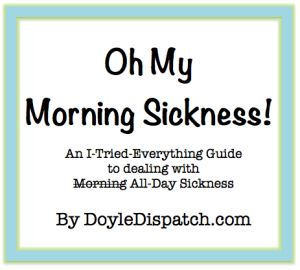 Surviving Morning Sickness with Twins - How Do You Do It? Dory tried everything to counter her all-day sickness!!!