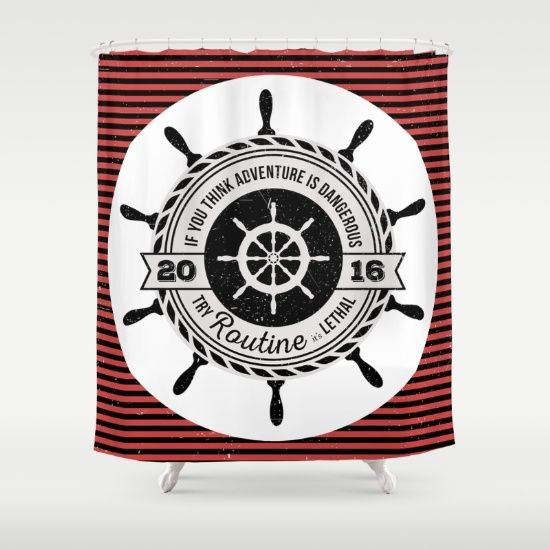 If you think adventure is dangerous try routine, it's lethal: black and red striped nautical custom shower curtain