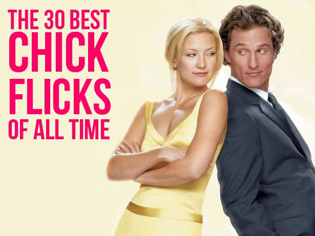 The 30 Best Chick Flicks Of All Time--It's a pretty good list. There's some on here that I haven't seen and have to desire to. But it's a good list. Missing some good ones like Never Been Kissed and 50 First Dates.