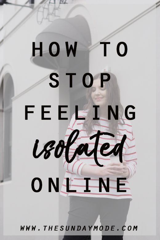 How To Stop Feeling Isolated In An Online World | www.thesundaymode.com