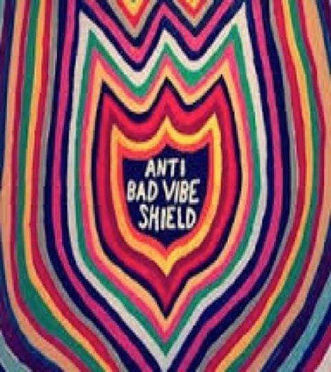 Anti bad vibe shield. Stay away! ;p | The Good Life | Pinterest