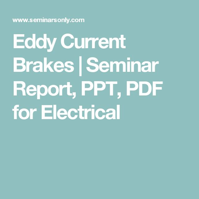 Eddy Current Brakes | Seminar Report, PPT, PDF for Electrical