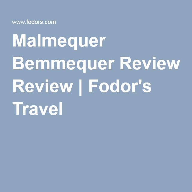 Malmequer Bemmequer Review | Fodor's Travel