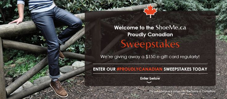 I just entered the ShoeMe.ca #ProudlyCanadian Sweepstakes!