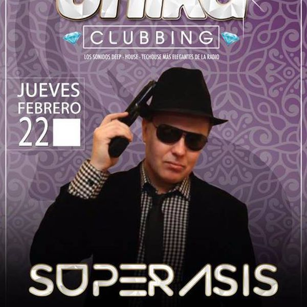 UNIKA CLUBBING Presents: SUPERASIS LIVE at CHESTER, Cocktail Lounge, Griñon, España  #NightClub @chestergrinon  Superasis In Session Liveset (22.02.18) - House & Underground Dance Music Around The World.
