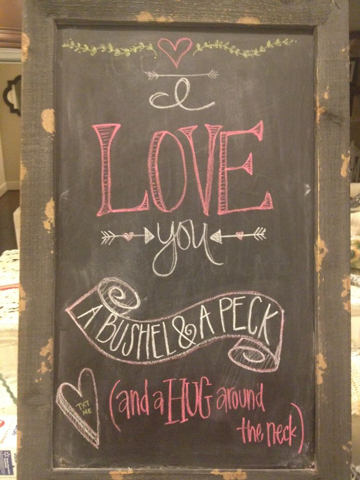Valentine Chalkboard I love you a bushel and a peck