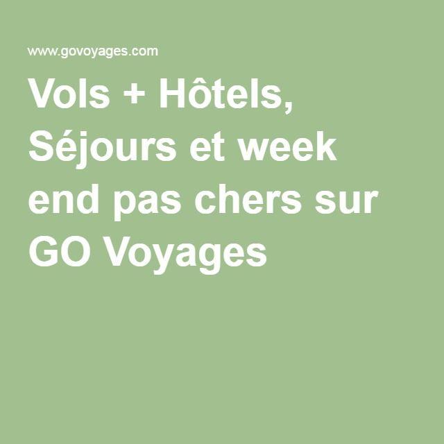 Vols + Hôtels, Séjours et week end pas chers sur GO Voyages