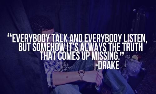Drake Gossip Quotes | Drake Quotes about Gossip