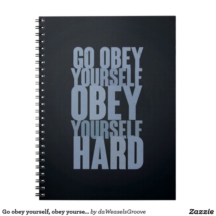 Go obey yourself, obey yourself hard spiral note book
