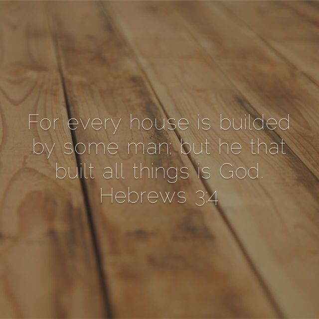 Hebrews 3:4 Great housewarming verse