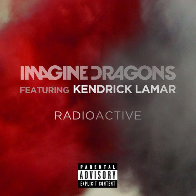 Radioactive (feat. Kendrick Lamar) - Single by Imagine Dragons on Apple Music