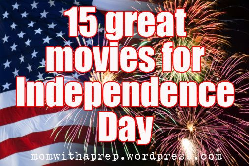 15 Great Movies for the 4th of July / Independence Day - Mom with a Prep Blog