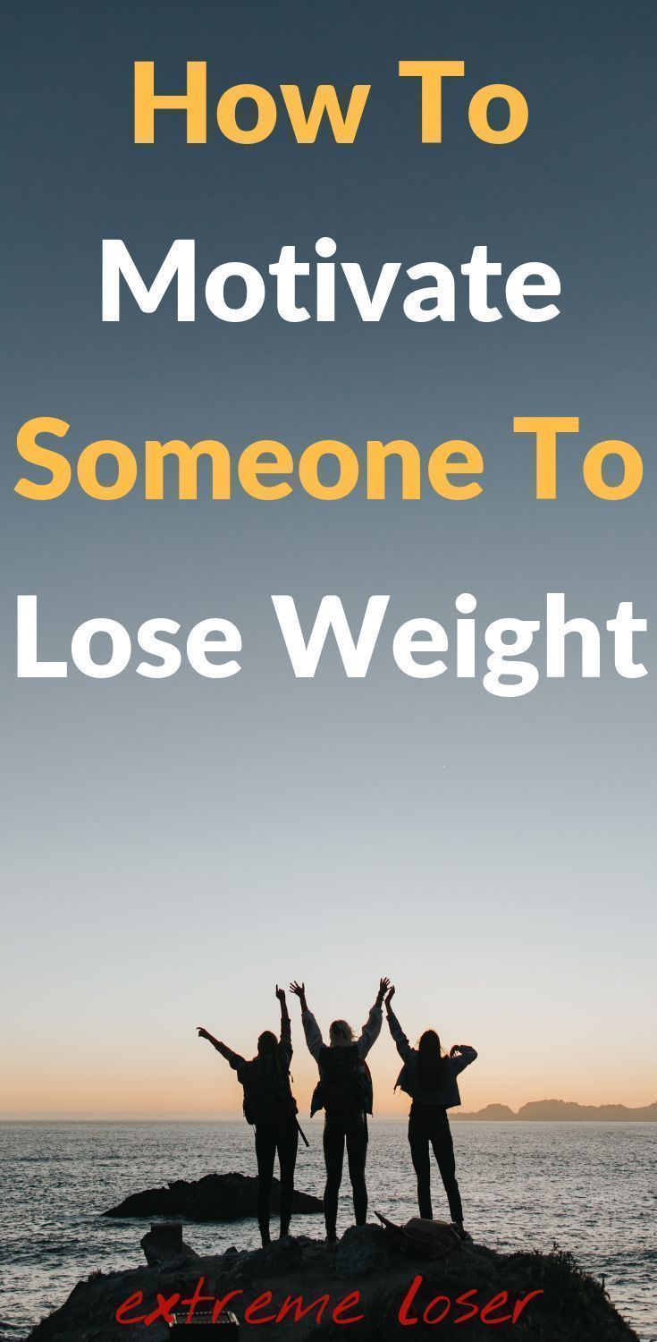 Extremelosercom How To Motivate Someone To Lose Weight