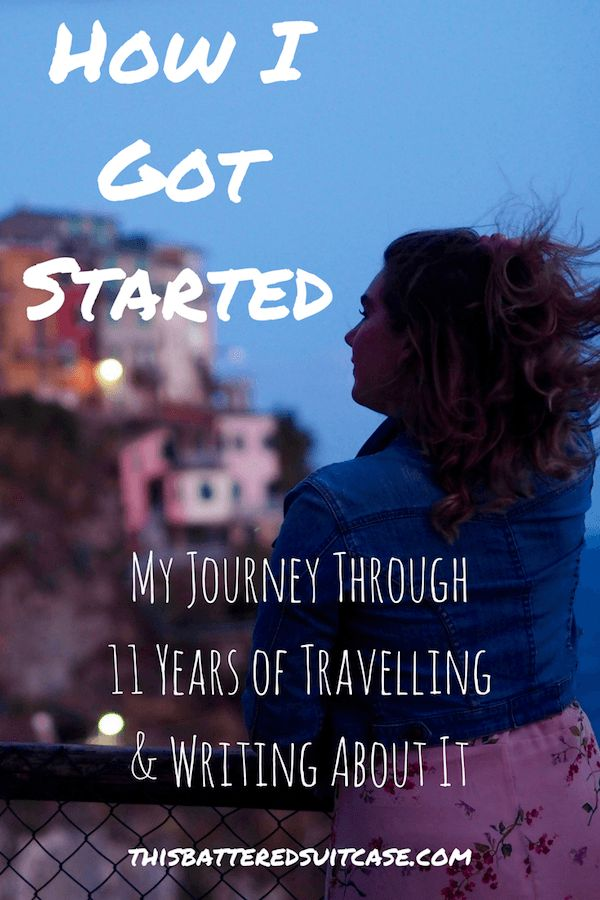 How I Got Started: My Journey Through 11 Years of Travelling and Writing About It