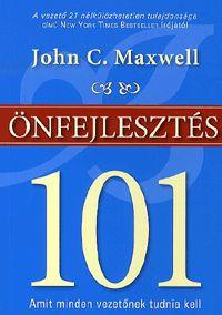 alexandra.hu | Önfejlesztés 101 - Amit minden vezetőnek tudnia kell :: Maxwell, John C.