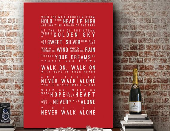 You'll Never Walk Alone Lyrics Liverpool FC Celtic by VelvetPrint