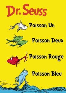 "Dr. Seuss' ""Poisson Un Poisson Deux Poisson Rouge Poisson Bleu"": Fun translation of the easy reader ""One Fish Two Fish Red Fish Blue Fish.""  I didn't include this one in the storytime because unlike ""Les oeufs verts au jambon"" and ""Le chat au chapeau,"" it doesn't really have a plot. By the way, ""Horton Hears a Who"" has also been translated into French too, but it's too long for a group storytime."