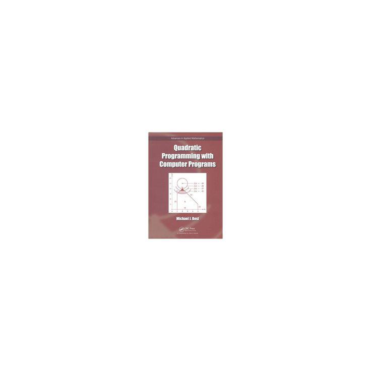 Quadratic Programming with Computer Programs (Hardcover) (Michael J. Best)