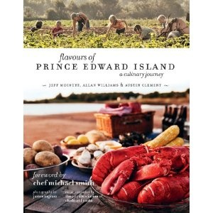 Flavours of Prince Edward Island: A Culinary Journey. http://www.amazon.com/Flavours-Prince-Edward-Island-Culinary/dp/177050009X/ref=sr_1_1?ie=UTF8=books=1275923769=8-1