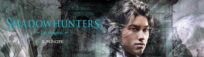Cassandra Clare, Shadowhunters. Le origini - Il Principe, n°2