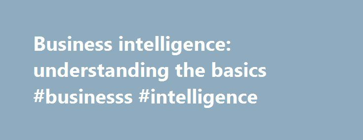 "Business intelligence: understanding the basics #businesss #intelligence http://kansas.remmont.com/business-intelligence-understanding-the-basics-businesss-intelligence/  # Business Intelligence: Understanding the Basics Business intelligence (BI) is often called an ""umbrella term"" and refers to the technologies and activities that extract meaning out of large sets of data. BI activities include querying, reporting, online analytical processing (OLAP) and data mining. Whether you're sorting…"