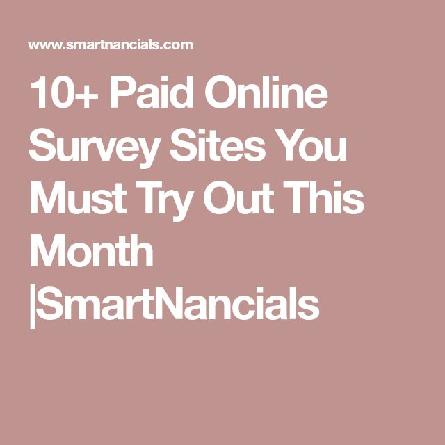 10+ Paid Online Survey Sites You Must Try Out This Month |SmartNancials