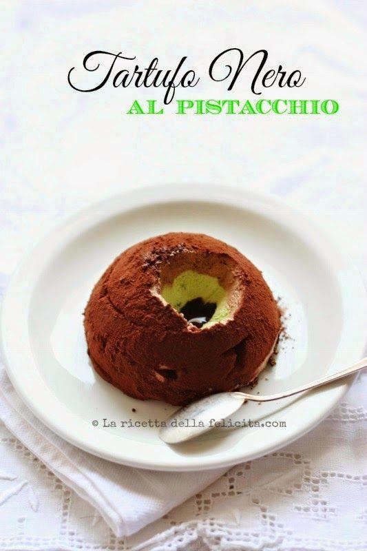 """La ricetta della felicità: Non conventional Tartufo Nero semifreddo, variante """"Foresta Nera"""" e """"Pistacchio"""" (senza glutine, senza uova) !"""