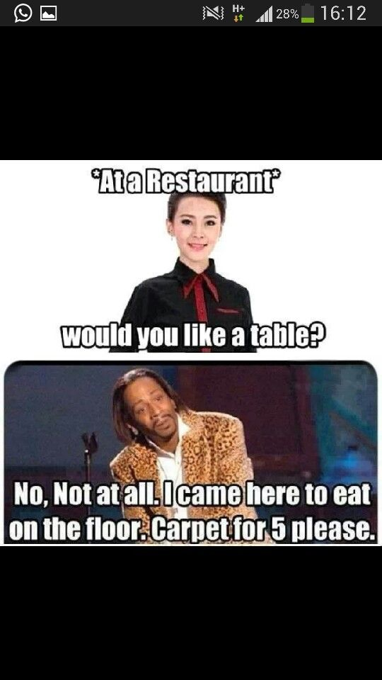 I want to say this the next time I go out to eat.