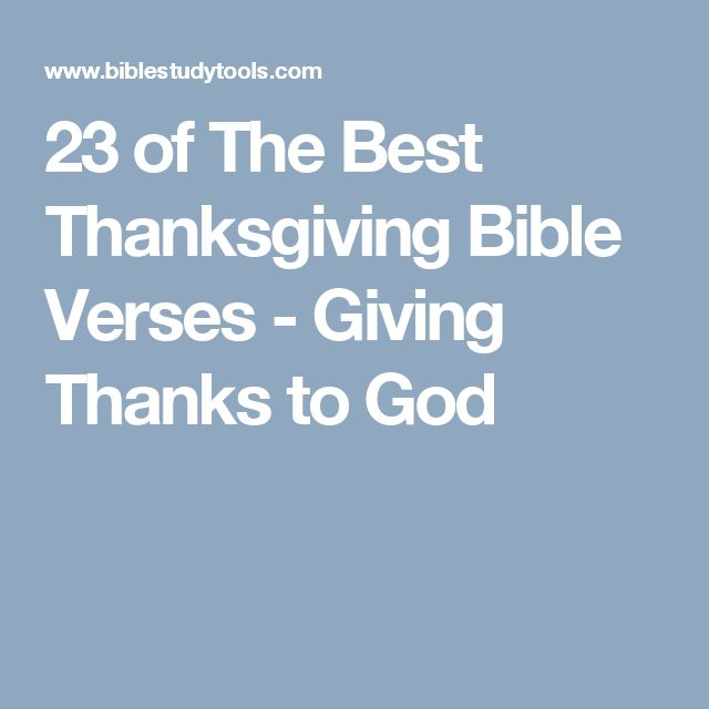 23 of The Best Thanksgiving Bible Verses - Giving Thanks to God